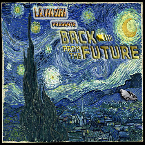 Back from the future - L.A. Van Gogh